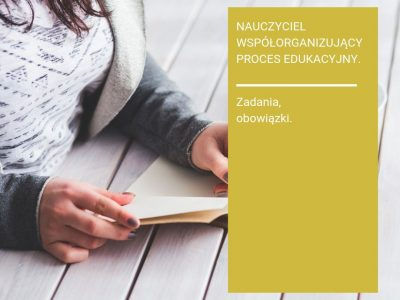 Nauczyciel współorganizujący proces edukacyjny