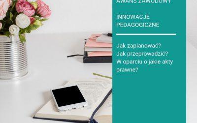 Innowacje pedagogiczne – jak zaplanować, jak przeprowadzić, w oparciu o jakie akty prawne.